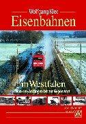 9783402052600: Eisenbahnen in Westfalen. Von den Anf�ngen bis zur Gegenwart.