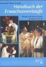 9783402053843: Handbuch der Erwachsenentaufe: Liturgie und Verkündigung im Katechumenat