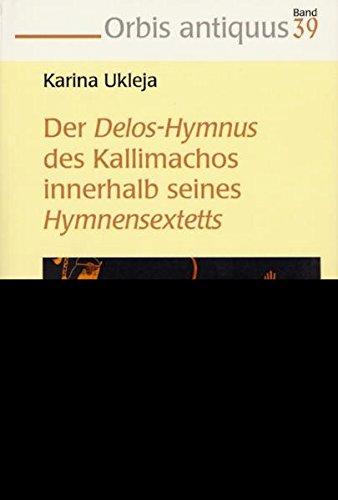 Der Delos-Hymnus des Kallimachos innerhalb seines Hymnensextetts: Karina Ukleja