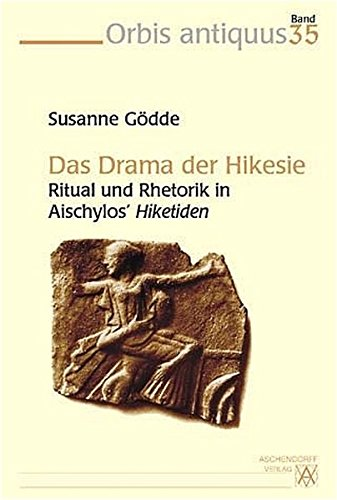 9783402054147: Das Drama der Hikesie: Ritual und Rhetorik in Aischylos' Hiketiden (Orbis antiquus) (German Edition)