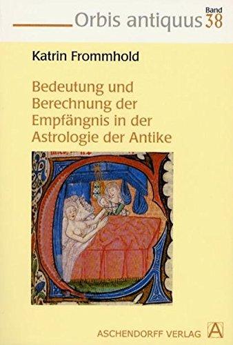 9783402054178: Die Bedeutung und Errechnung der Empf�ngnis in der Astrologie der Antike