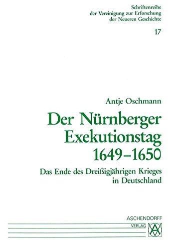 9783402056363: Der N�rnberger Exekutionstag 1649-1650: Das Ende des Dreissigj�hrigen Krieges in Deutschland (Schriftenreihe der Vereinigung zur Erforschung der neueren Geschichte)