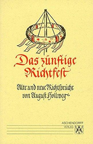 9783402061428: Das zünftige Richtfest: Alte und neue Richtsprüche