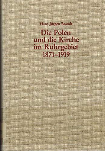 9783402062401: Die Polen und die Kirche im Ruhrgebiet, 1871-1919: Ausgewahlte Dokumente zur pastoral und kirchlichen Integration sprachlicher Minderheiten im ... (Quellen und Studien) (German Edition)