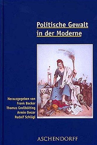 Politische Gewalt in der Moderne: Frank Becker