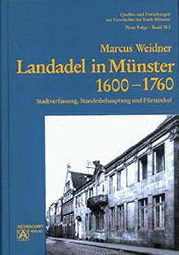 9783402066416: Landadel in Münster 1600-1760: Stadtverfassung, Standesbehauptung und Fürstenhof (Quellen und Forschungen zur Geschichte der Stadt Münster) (German Edition)
