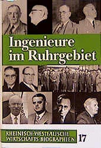 Rheinisch-Westfälische Wirtschaftsbiographien / Ingenieure im Ruhrgebiet: Wolfhard Weber