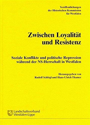 9783402067949: Zwischen Loyalit�t und Resistenz: Soziale Konflikte und politische Repression w�hrend der NS-Herrschaft in Westfalen (Ver�ffentlichungen der ... Wirtschafts- und sozialgeschichtliche Gruppe)