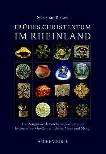 Frühes Christentum im Rheinland: Sebastian Ristow