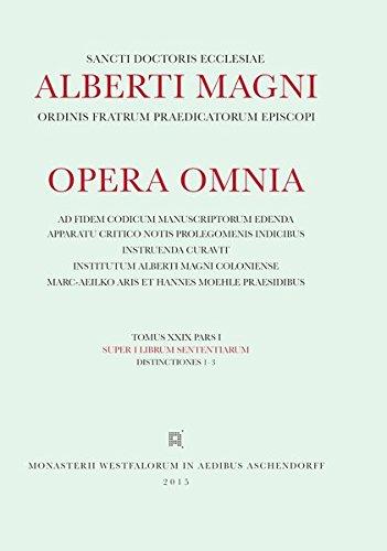 Alberti Magni opera omnia / Super I Librum Sententiarum Distinctiones 1-3: Albertus Magnus