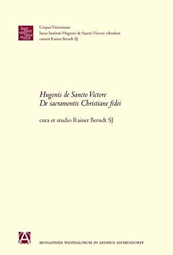 Hugonis de Sancto Victore De Sacramentis Christianae fidei: Rainer Berndt