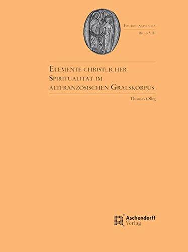 Elemente christlicher Spiritualität im altfranzösischen Gralskorpus: Thomas Ollig
