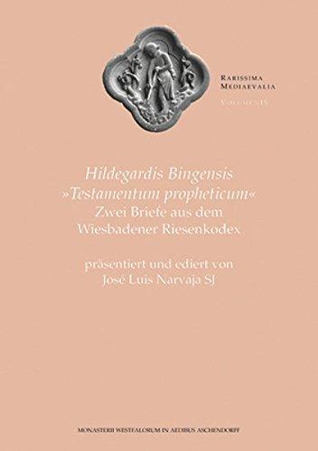 Hildegardis Bingensis Testamentum propheticum: Zwei Briefe aus dem Wiesbadener Riesenkodex, pr&auml...