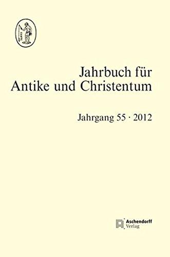 Jahrbuch für Antike und Christentum, Band 55 (2012)
