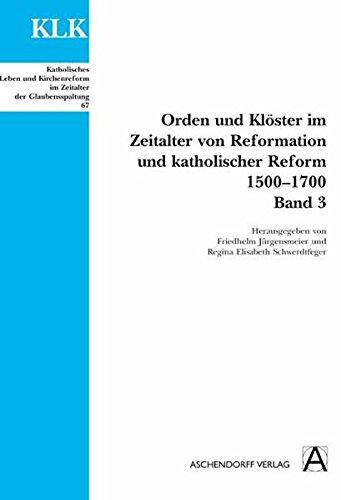 9783402110850: Orden und Klöster im Zeitalter von Reformation und Katholischer Reform 1500-1700. Band 3