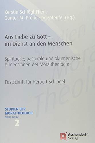 Aus Liebe zu Gott - im Dienst an den Menschen: Gunter M. Prüller-Jagenteufel