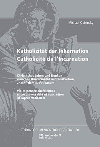 9783402120019: Katholizit�t der Inkarnation / Catholicit� de l'Incarnation: Christliches Leben und Denken zwischen Universalit�t und Konkretion
