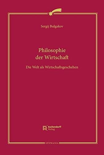 Philosophie der Wirtschaft: Sergej N Bulgakov