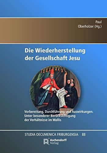 Die Wiederherstellung der Gesellschaft Jesu 1814 : Paul Oberholzer