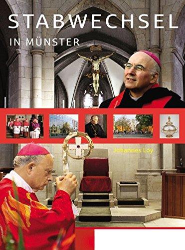 Stabwechsel In Münster: Von Bischof Reinhard Lettmann: Herausgeber: Loy, Johannes.