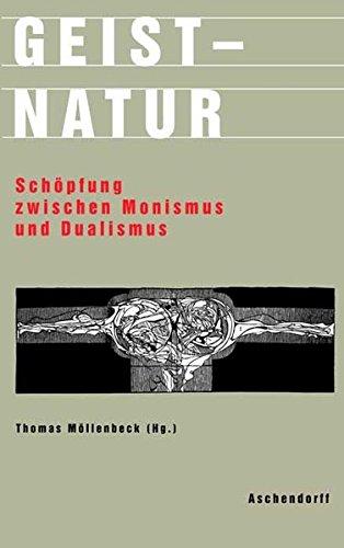 9783402128077: Geist - Natur: Schöpfung zwischen Monismus und Dualismus