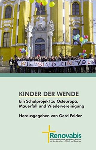 9783402128480: Kinder der Wende: Ein Schulprojekt zu Osteuropa, Mauerfall und Wiedervereinigung im Auftrag von Renovabis