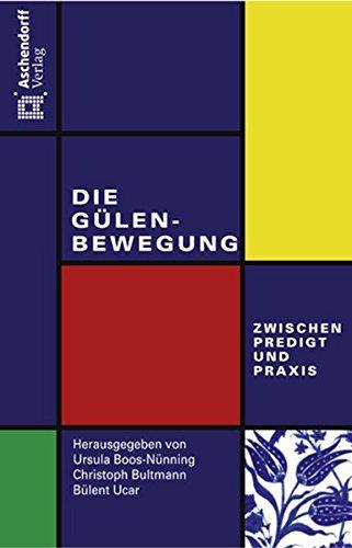 9783402128985: Die Gülen-Bewegung - zwischen Predigt und Praxis
