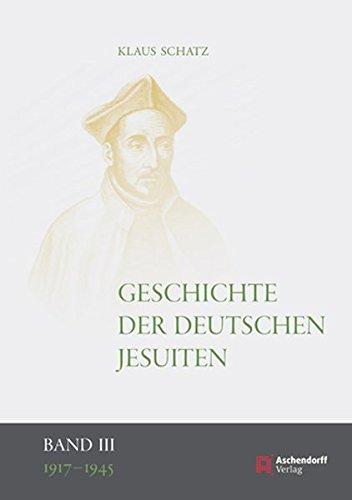 Geschichte der deutschen Jesuiten (1917-1945): Klaus Schatz
