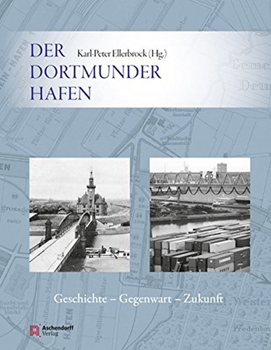 9783402130643: Der Dortmunder Hafen: Geschichte-Gegenwart-Zukunft