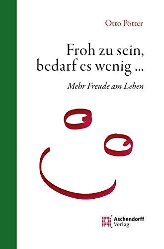 9783402131121: Froh zu sein, bedarf es wenig: Mehr Freude am Leben