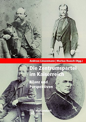 Die Zentrumspartei im Kaiserreich: Markus Raasch