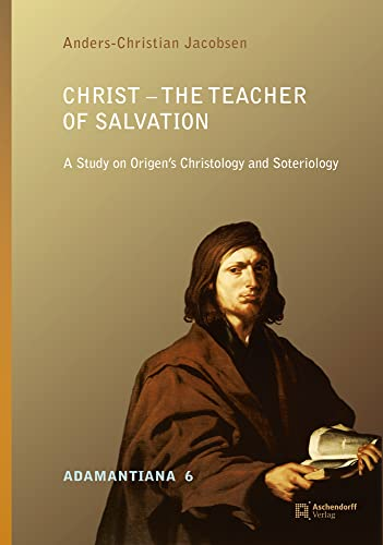 9783402137185: Christ - The Teacher of Salvation: A Study on Origen's Christology and Soteriology