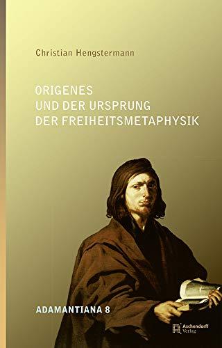 9783402137192: Origenes und der Ursprung der Freiheitsmetaphysik