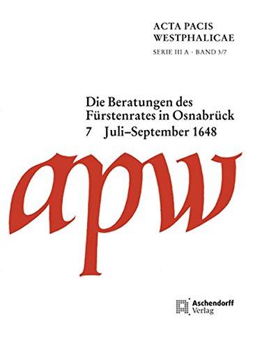 Acta Pacis Westphalicae / Die Beratungen des Fürstenrates in Osnabrück: ...