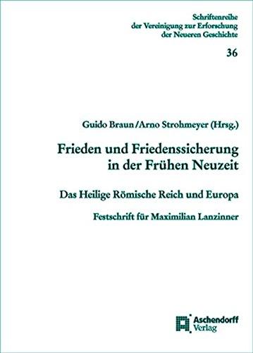 Frieden und Friedenssicherung in der Frühen Neuzeit: Guido Braun