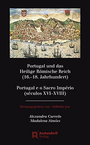 Portugal und das Heilige Römische Reich (16.-18.: Alexandra Curvelo