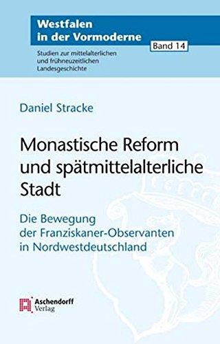 Monastische Reform und spätmittelalterliche Stadt: Daniel Stracke