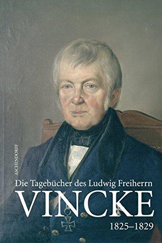 Die Tagebücher des Oberpräsidenten Ludwig Freiherr Vincke 1789-1844