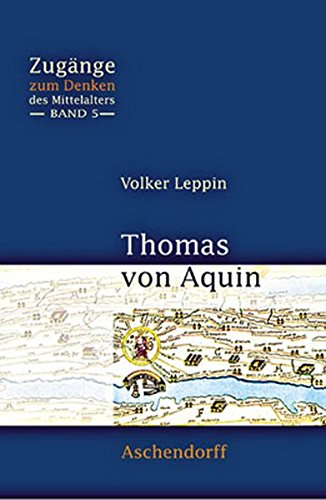 9783402156711: Thomas von Aquin: Zugänge zum Denken des Mittelalters