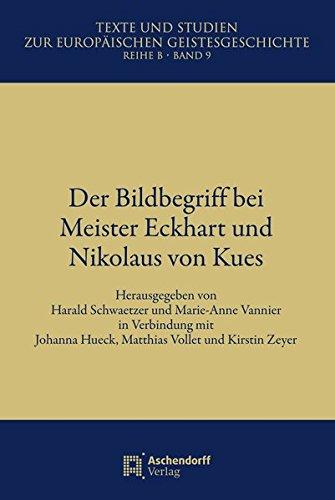 Der Bildbegriff bei Meister Eckhard und Nikolaus von Kues: Harald Schwaetzer