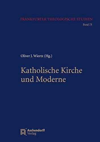 Katholische Kirche und Moderne: Oliver Wiertz