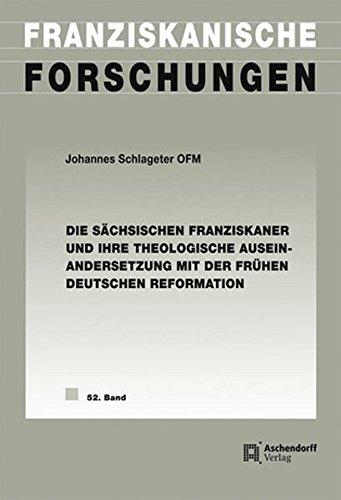 Die sächsischen Franziskaner und ihre theologische Auseinandersetzung mit der frühen ...