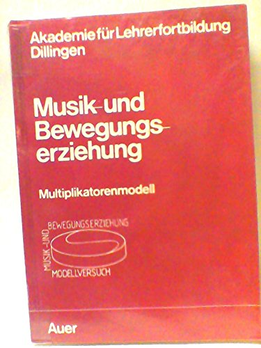 Musik- und Bewegungserziehung. Multiplikatorenmodell - Ein Modellversuch - Ernst, Hans-Bruno