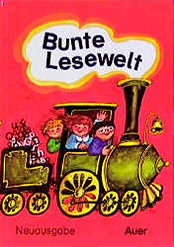 9783403013617: Bunte Lesewelt. Neuausgabe Bayern, Sachsen: Bunte Lesewelt, Fibel, Ausgabe für Bayern und Sachsen