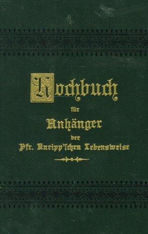 9783403015178: Kochbuch für Anhänger der Pfarrer Kneipp'schen Lebensweise