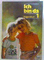 Religionsbuch - Ich bin da. Neubearbeitung /: n/a