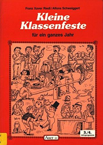 Kleine Klassenfeste für ein ganzes Jahr, 3./4.: Riedl, Franz X