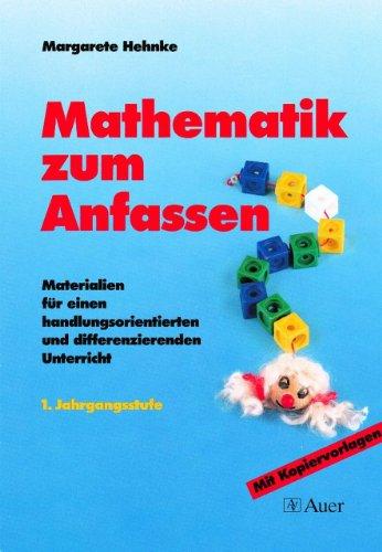 9783403023302: Mathematik zum Anfassen: Materialien für einen handlungsorientierten und differenzierenden Mathematikunterricht. 1. Jahrgangsstufe
