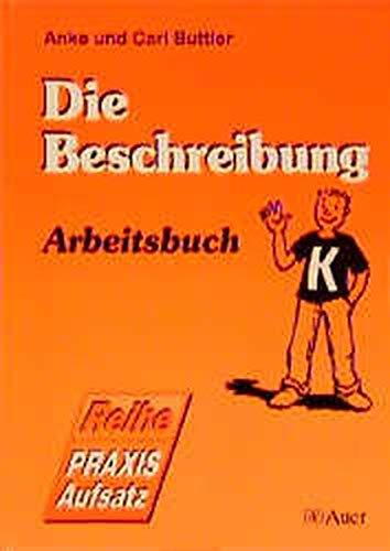 Praxis Aufsatz. Die Beschreibung. Arbeitsbuch.