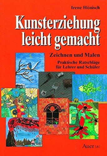 9783403023999: Kunsterziehung leicht gemacht. Zeichnen und Malen: Praktische Ratschl�ge f�r Lehrer und Sch�ler
